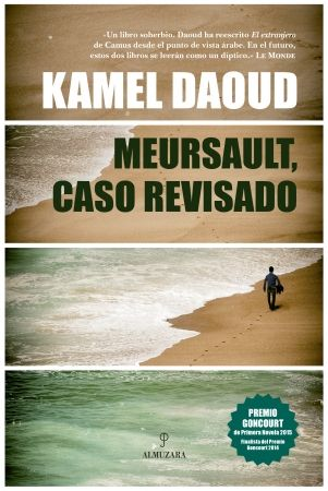 Meursault, caso revisado - Editorial Almuzara - Autor : Kamel Daoud