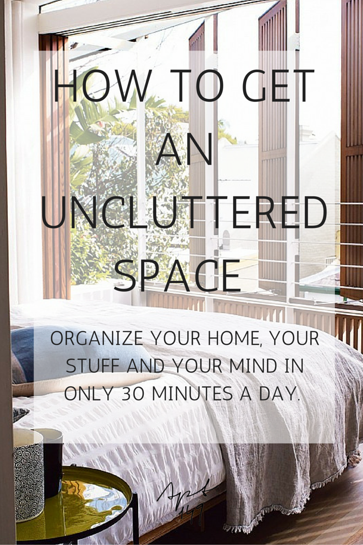 How to get an uncluttered space in 30 minutes a day | Home ...
