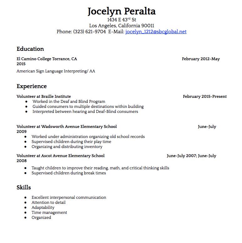 1 Volunteer Sample Resume Jocelyn Peralta 1434 E 43rd St Los Angeles California 90011 Phone 323 621 9704 E Mail Jocelyn 1212 Sbcglobal Net Education El Ca