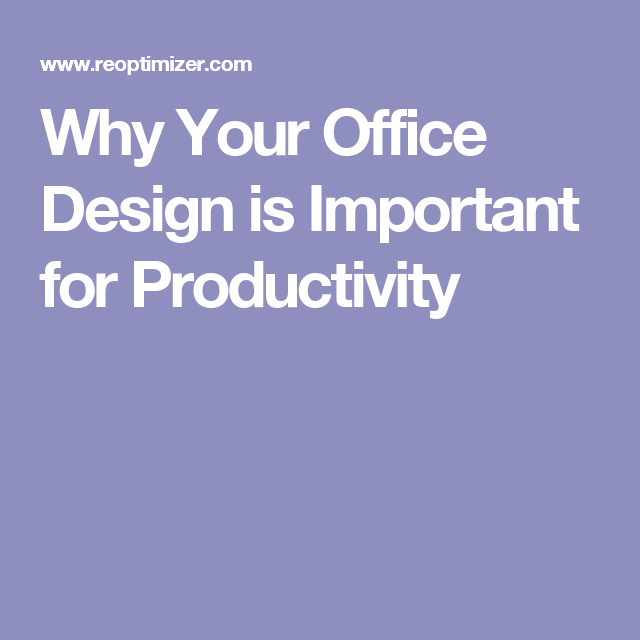 Why Your Office Design is Important for Productivity