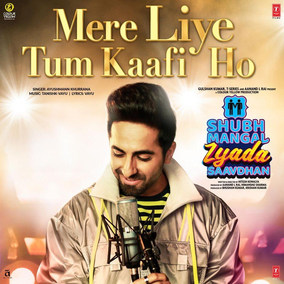 Mere Liye Tum Kaafi Ho From Shubh Mangal Zyada Saavdhan Single By Ayushma Sponsored Mangal Shubh Quot In 2020 Songs Romantic Songs Ayushmann Khurrana