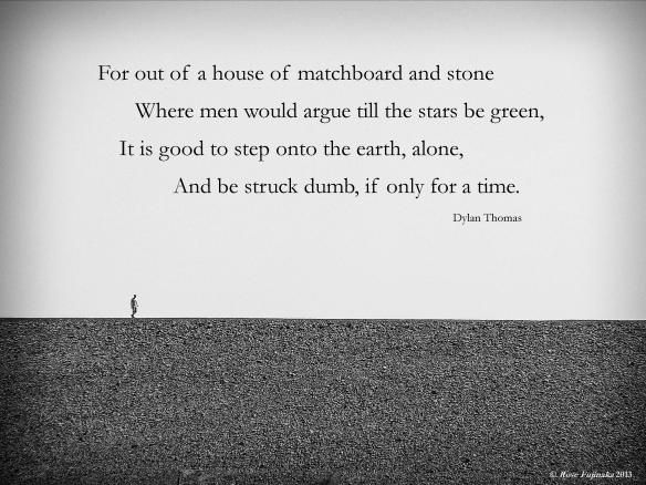 Dylan Thomas Quote Out of a War of Wits | Words, thoughts, ideas