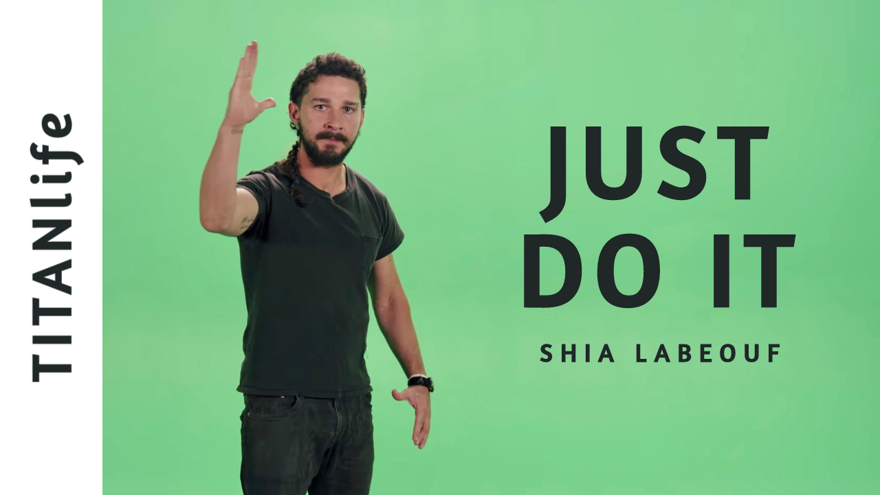 Shia Labeouf Just Do It Motivational Speech Video Motivational Speeches Just Do It Motivational Videos For Success