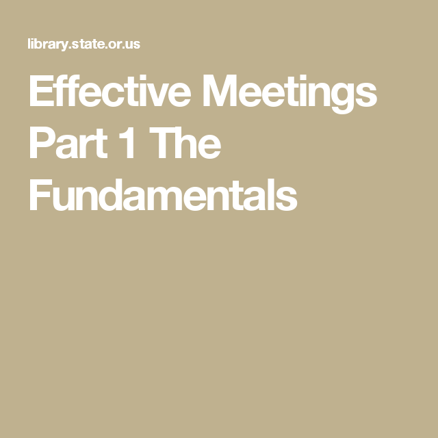 Effective Meetings Part 1 The Fundamentals