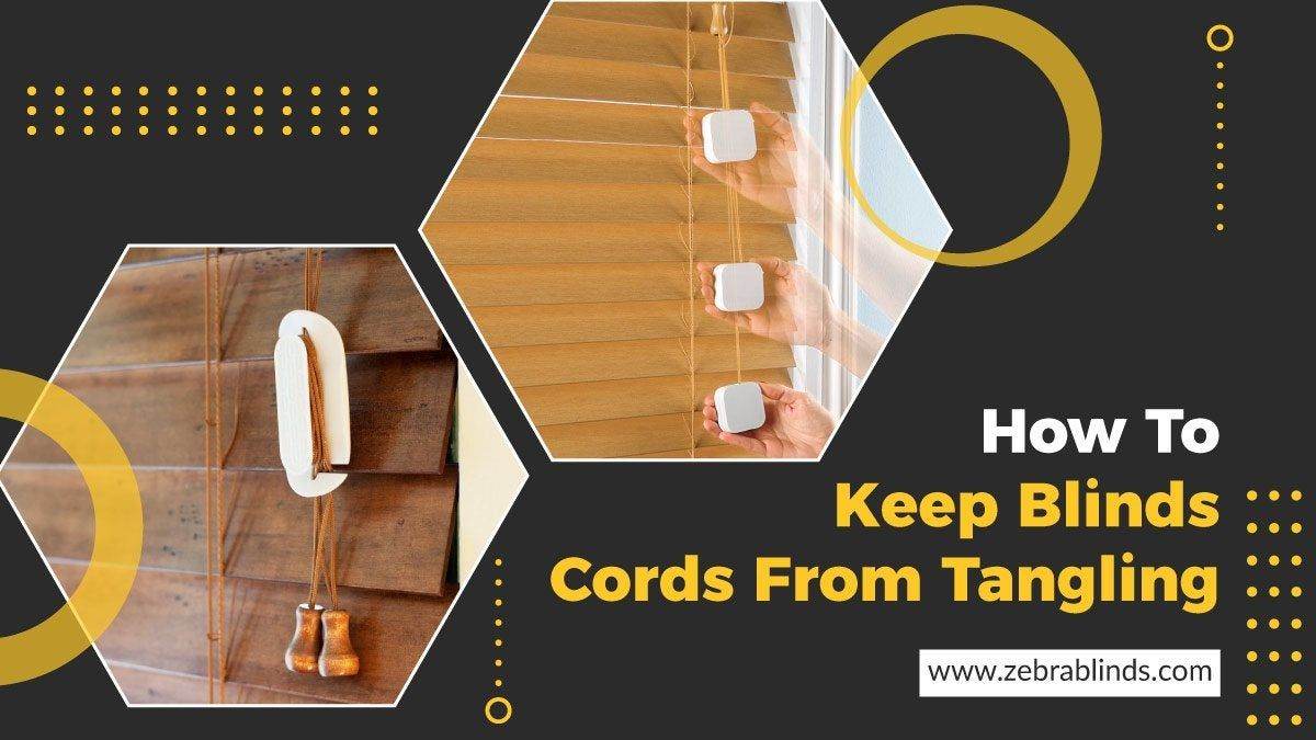 How To Keep Blinds Cords From Tangling In 2020 Blinds Custom Window Coverings Window Coverings