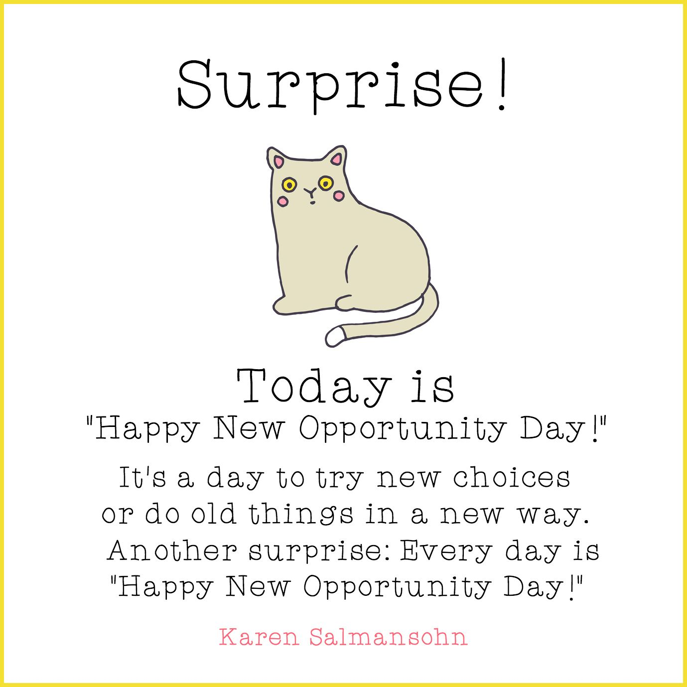 """New Opportunity Quotes Surprise Today Is """"happy New Opportunity Day"""" It's A Day To Try"""