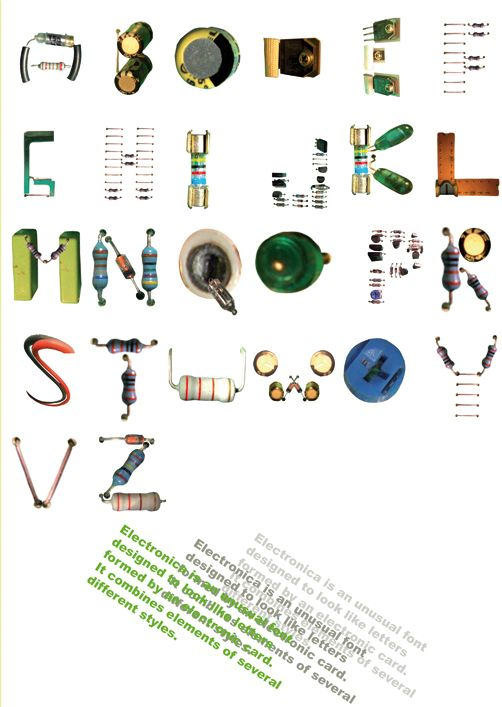 Electronica is a font made from circuit board parts. By Efson ...