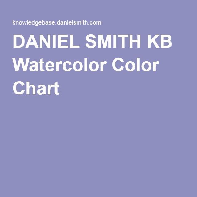 Daniel Smith Kb Watercolor Color Chart Art Suppiles Pinterest
