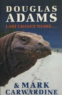 Last Chance to See - by Douglas Adams
