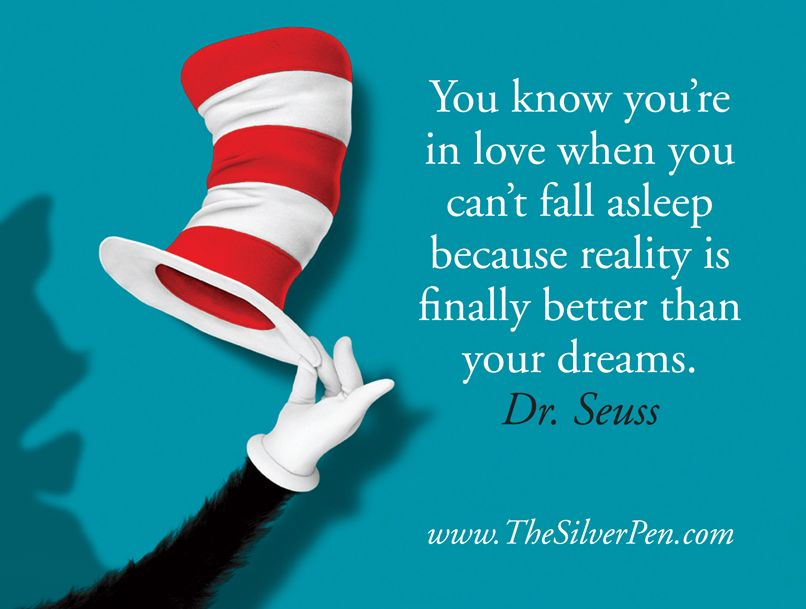 You know you're in love when...  by Dr. Seuss
