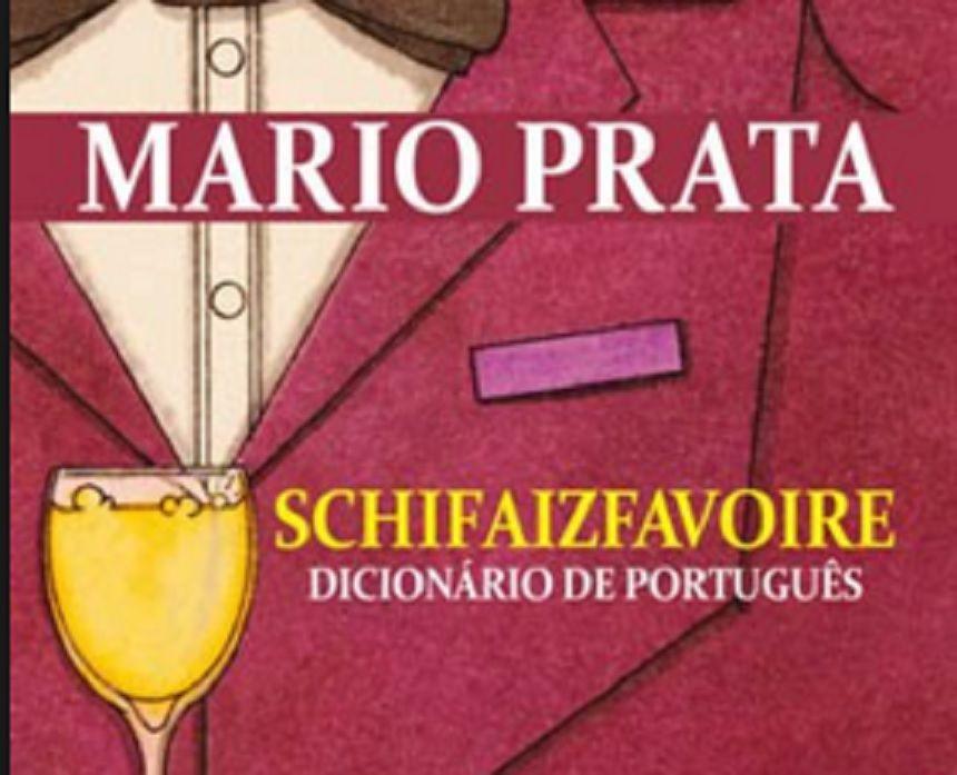 Livros e viagens:  Schifaizfavoire de Mario Prata