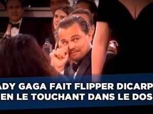 VIDEO Lady Gaga fait flipper Leonardo DiCaprio en le Frôlant !!! • Hellocoton.fr