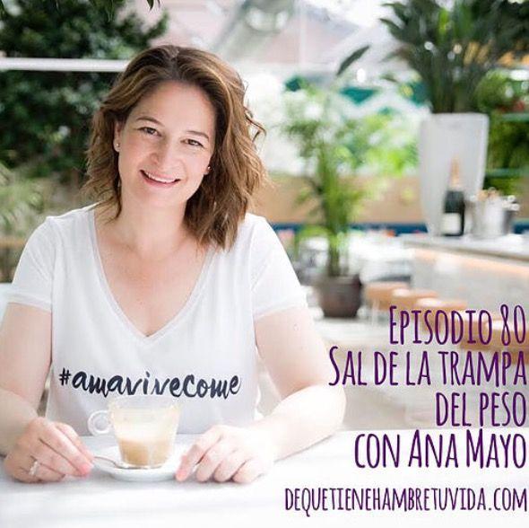 Entrevista http://www.dequetienehambretuvida.com/single-post/2017/04/21/E080-Sal-de-la-trampa-del-peso-con-Ana-Mayo