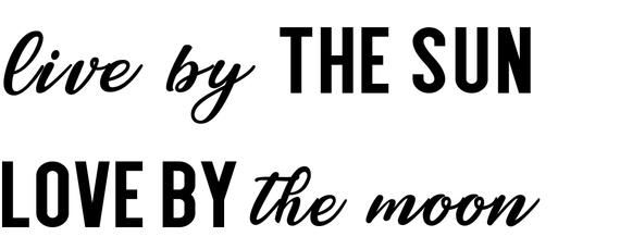 Download Live by the Sun, Love by the Moon SVG File, Digital ...