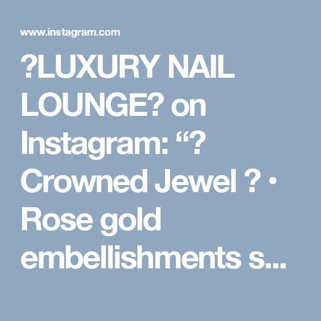 "✨LUXURY NAIL LOUNGE✨ on Instagram: ""✨ Crowned Jewel ✨ • Rose gold embellishments supplied by @galaxynailsupply • Glitter @glitter_heaven_australia  #glamourchicbeauty…"""