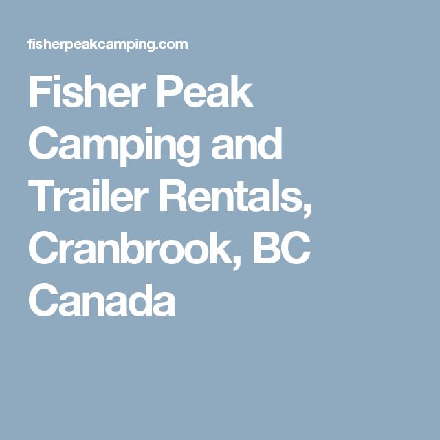 Fisher Peak Camping and Trailer Rentals, Cranbrook, BC Canada