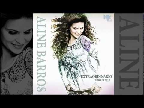 BARROS DO ALINE IMPOSSIVEL MP3 MUSICA DEUS BAIXAR PALCO