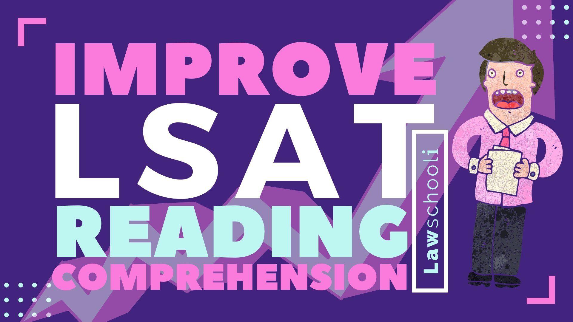 Improve LSAT Reading Comprehension & Increase LSAT RC