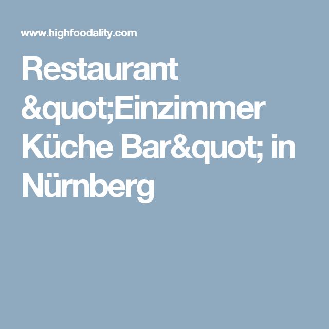 Restaurant Einzimmer Kuche Bar In Nurnberg Restaurant Bar Und Kuche