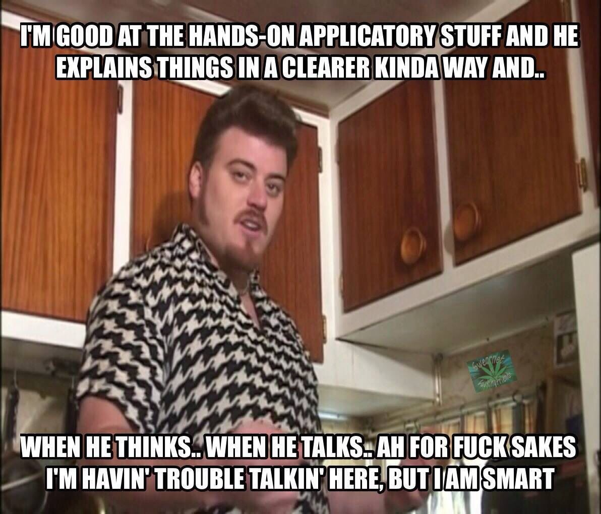 2f66ab9f73aff74f85af0b68057ba6f7 trailer park boys i am smart trailer park boys memes