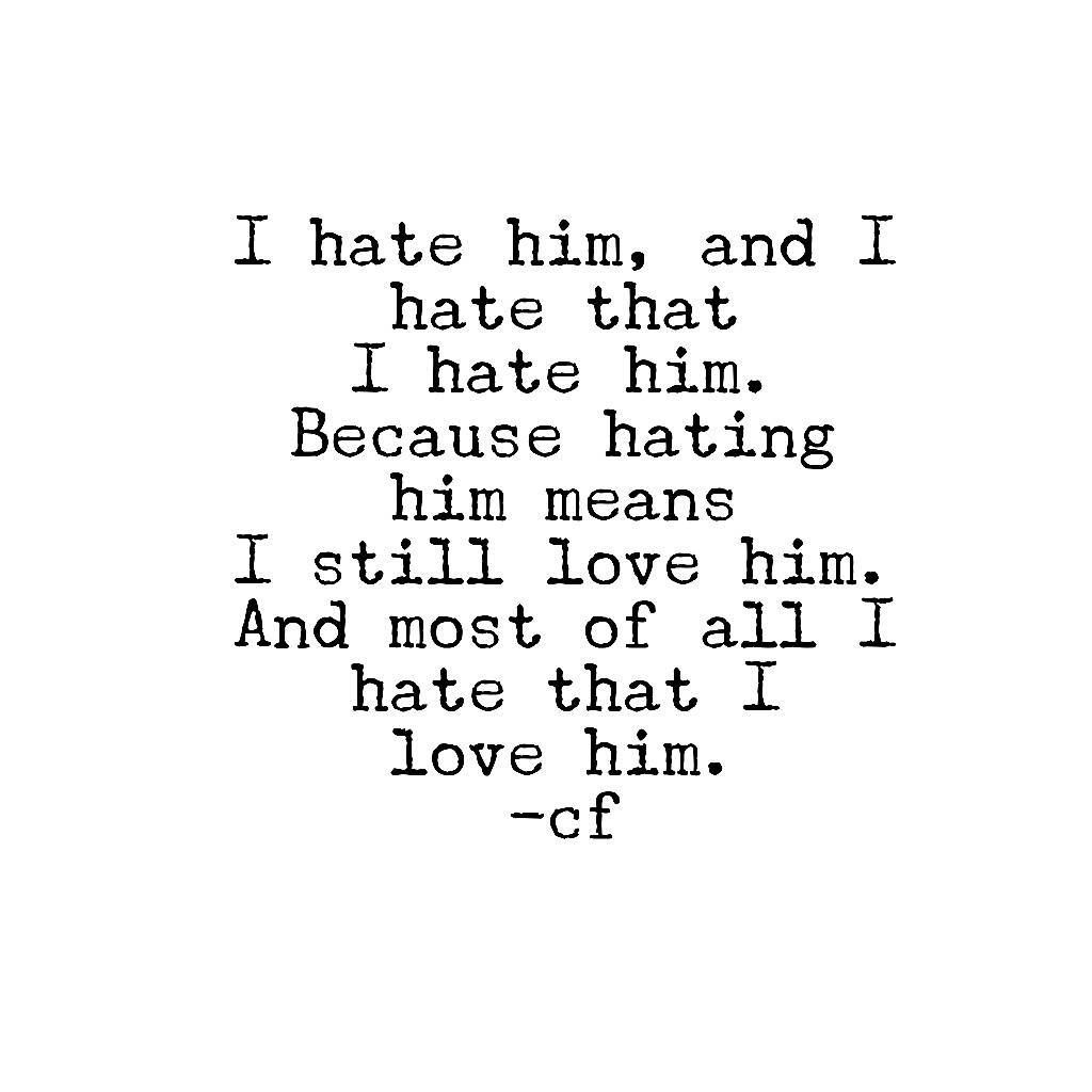 "9 Likes, 1 Comments - Carmen Fernandez (@cfpoetry) on Instagram: ""All about love today, the good and the bad. Tag in repost please.  #loveandhate #ihatehim #ilovehim…"""
