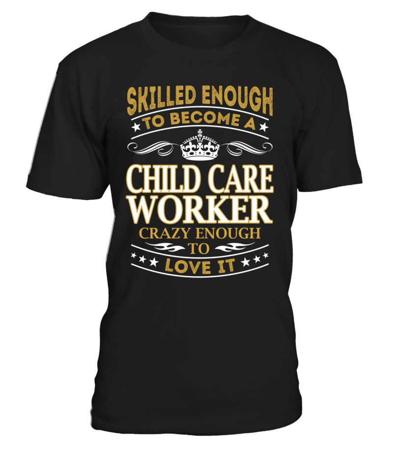 Child Care Worker - Skilled Enough To Become #ChildCareWorker