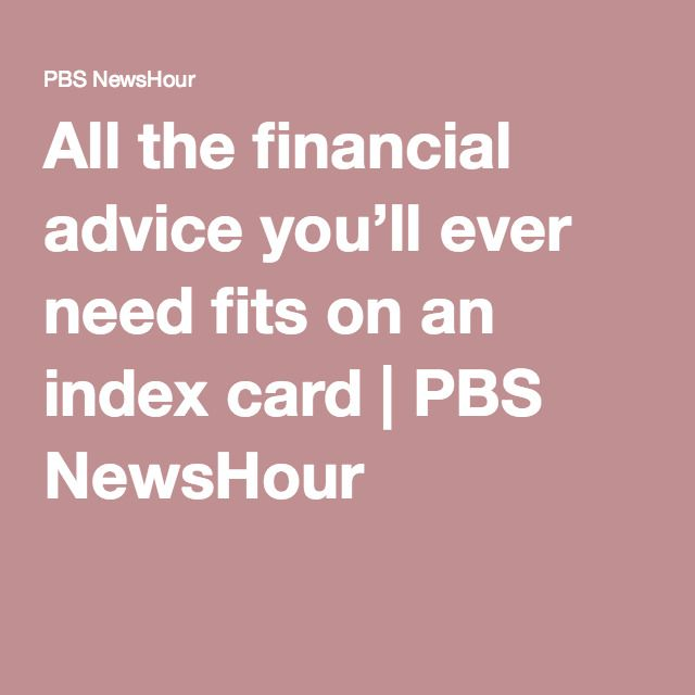 All the financial advice you'll ever need fits on an index card | PBS NewsHour