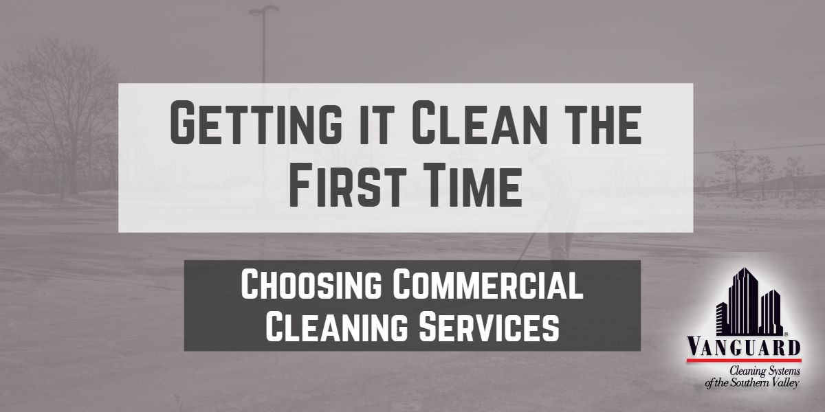 Getting it clean the first time choosing commercial
