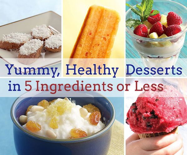 Yummy, Healthy Desserts in 5 Ingredients or Less