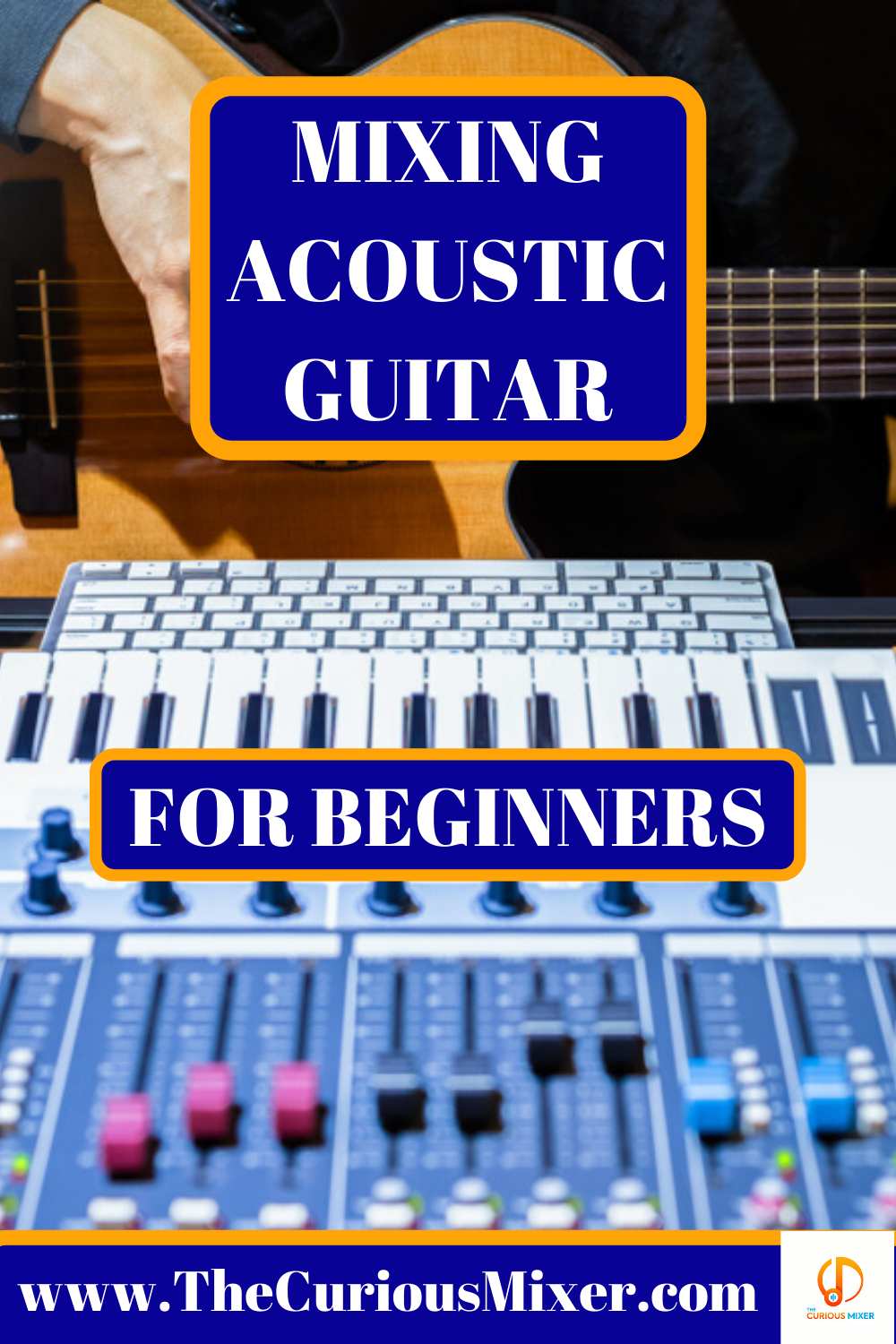 Mixing Acoustic Guitar For Beginners Acoustic Guitar Soul Songs Guitar For Beginners