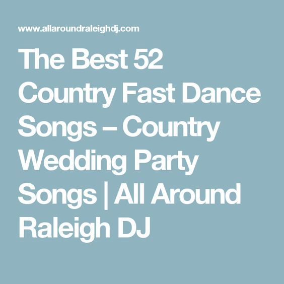 The Best 52 Country Fast Dance Songs – Country Wedding Party Songs ...