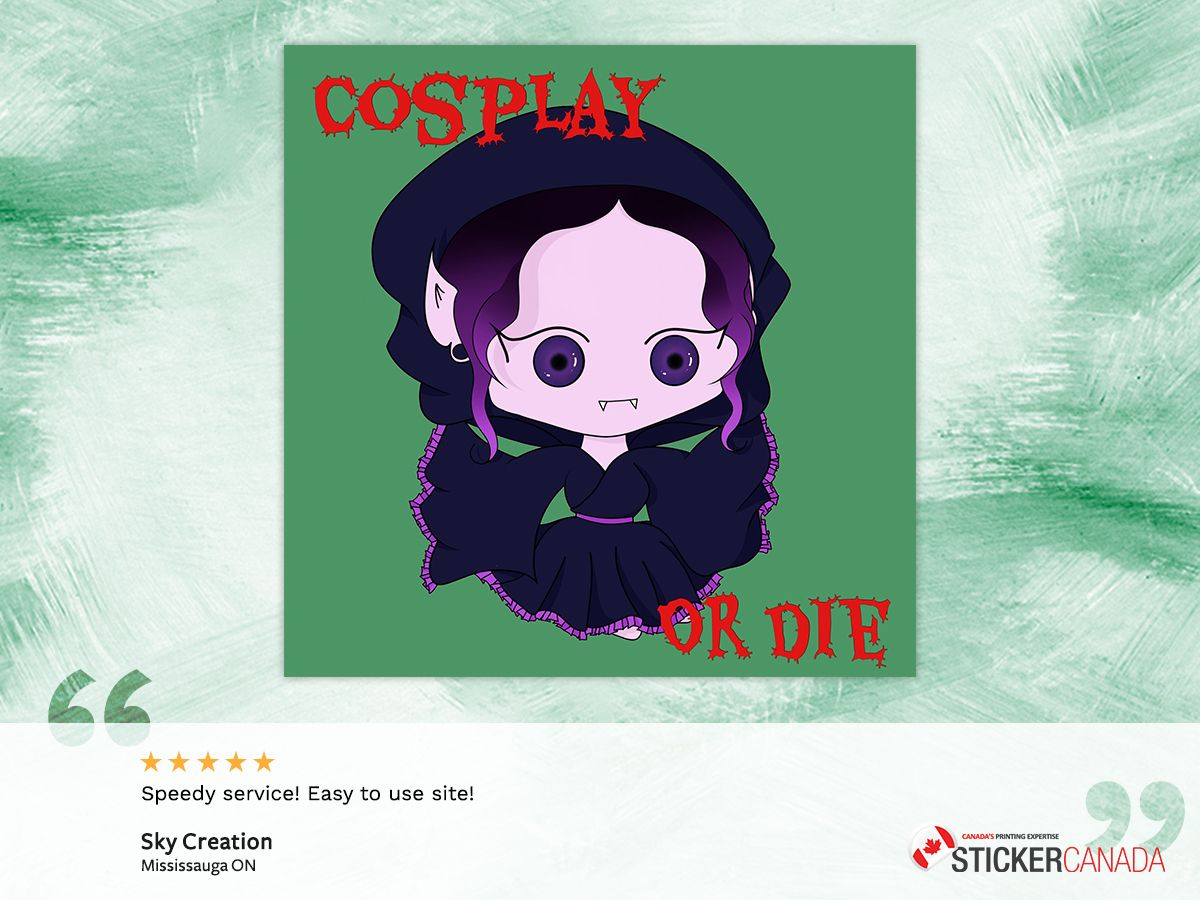 Cosplay or die stickers canada stickers design print online