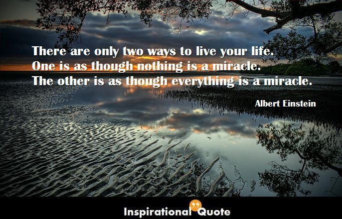 Life Quotecom Gorgeous Albert Einstein  There Are Only Two Ways To Live Your Life  Http