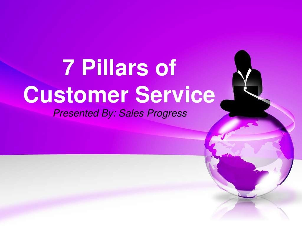 7 Pillars Of Customer Service by Sales Progress via slideshare