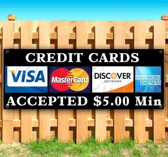 Credit Cards Accepted 13 Oz Heavy Duty Vinyl Banner Sign With Metal Grommets New Store Advertising Flag Many Sizes Available In 2020 Vinyl Banners Cards Metal Grommets