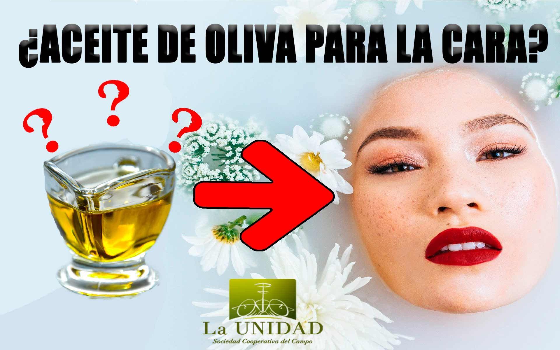 Aceite De Oliva Para La Cara Infórmate Y Rejuvenecerás Aceite De Oliva Beneficios Aceite De Oliva Aceite