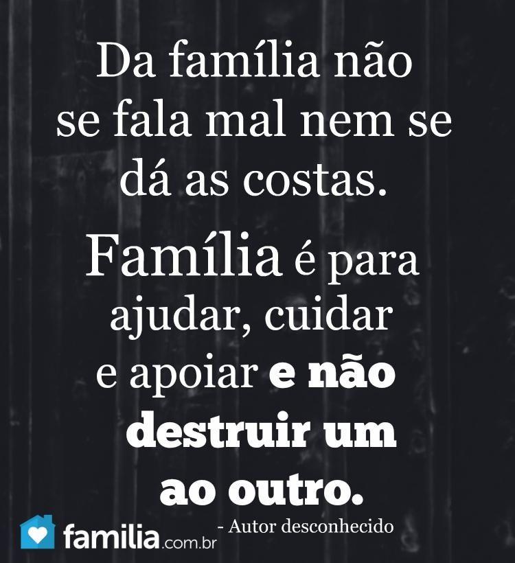 Da Família Não Se Fala Mal Nem Se Dá As Costas Família é Para