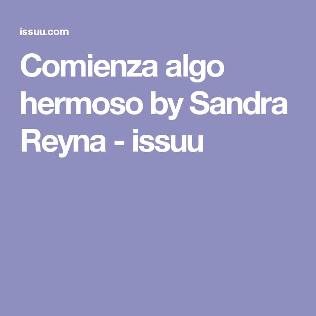 Comienza algo hermoso by Sandra Reyna - issuu