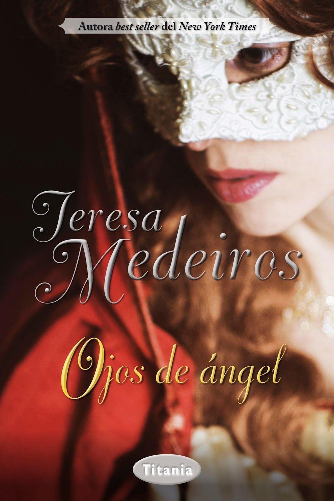 Reseña Ojos De ángel Teresa Medeiros Ojos De Angel Libros De Romance Novelas Románticas