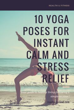10 simple yoga poses for instant calm and stress relief