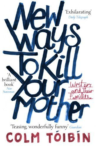 New Ways to Kill Your Mother: Writers and Their Families by Colm Tóibín, http://www.amazon.co.uk/dp/B006ZS3D3M/ref=cm_sw_r_pi_dp_T4AVtb1238D8A