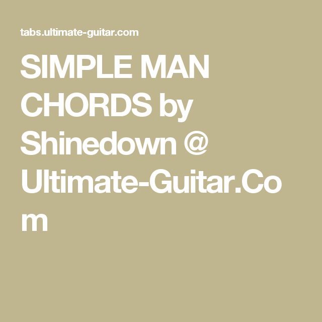 Simple Man Chords By Shinedown Ultimate Guitar Music
