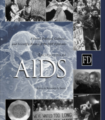 Encyclopedia Of Aids A Social Political Cultural And Scientific