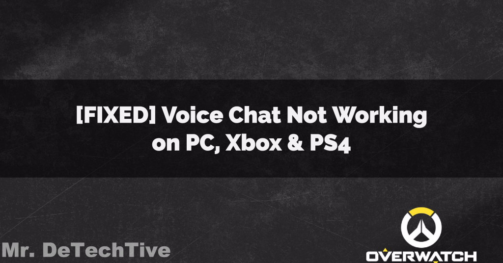 Fixed Overwatch Voice Chat Not Working On Pc Ps4 Xbox One Overwatch Voice Voice Chat The Voice