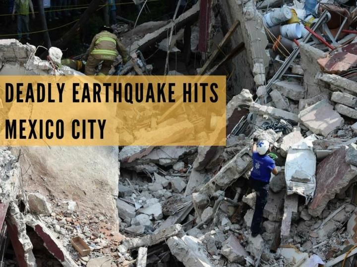 The Deadly Earthquake That Rocked Mexico City Mexico City Earthquake Mexico
