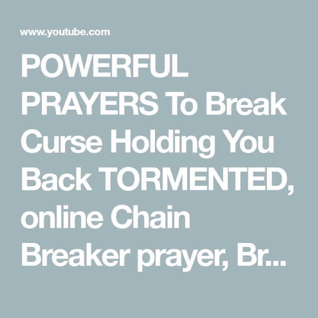 POWERFUL PRAYERS To Break Curse Holding You Back TORMENTED, online