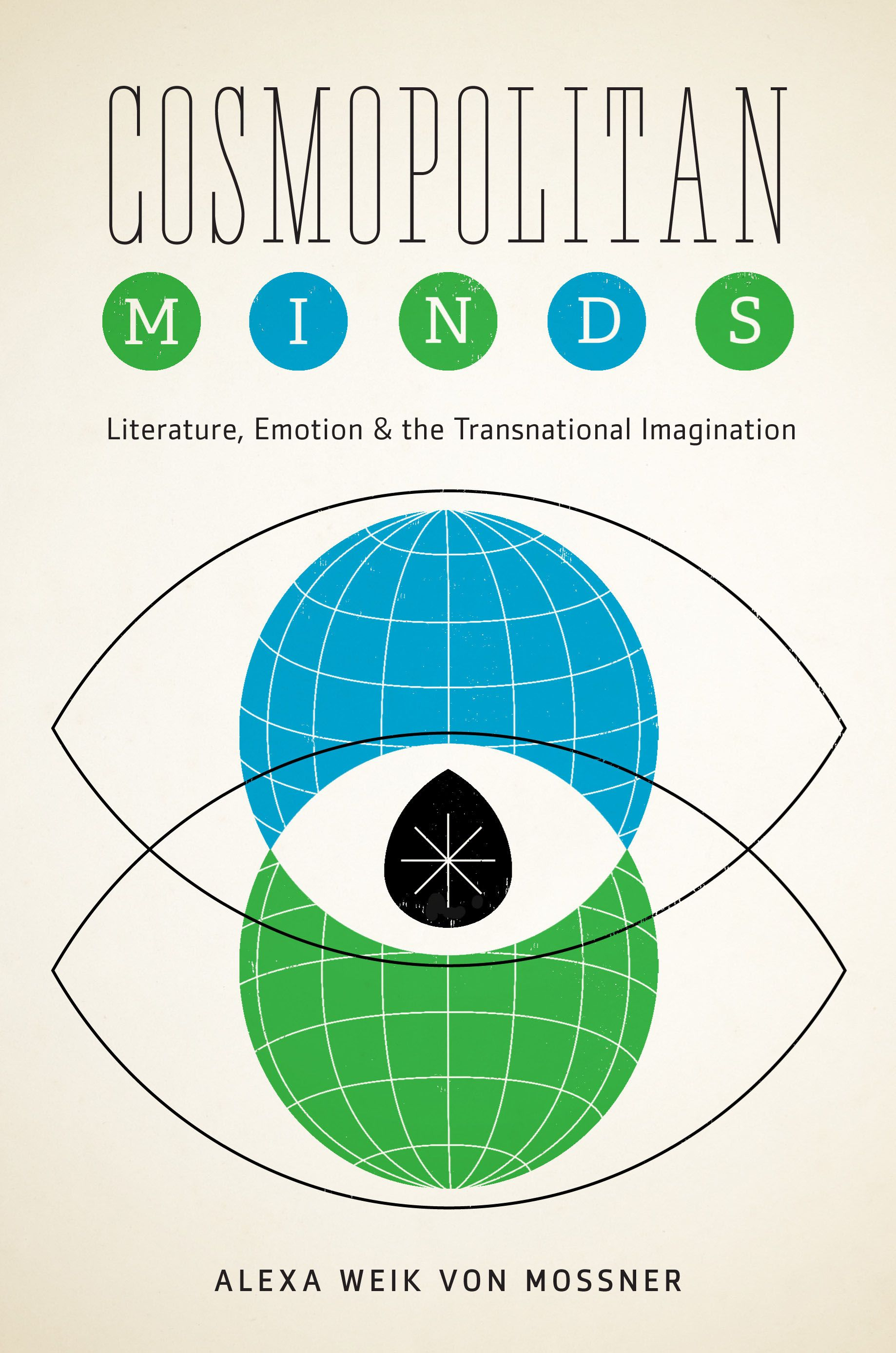 Cosmopolitan Minds Literature Emotion And The Transnational