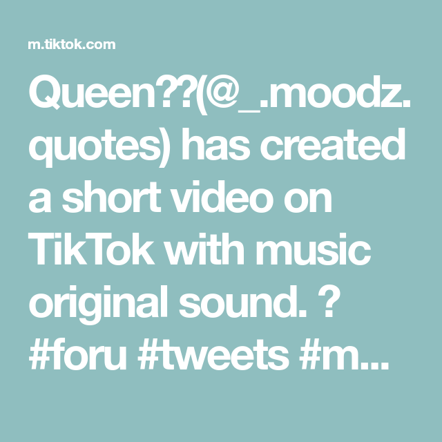 Queen Moodz Quotes Has Created A Short Video On Tiktok With Music Original Sound Foru Tweets Moods Foryou Foryoupage The Originals Queen Elz
