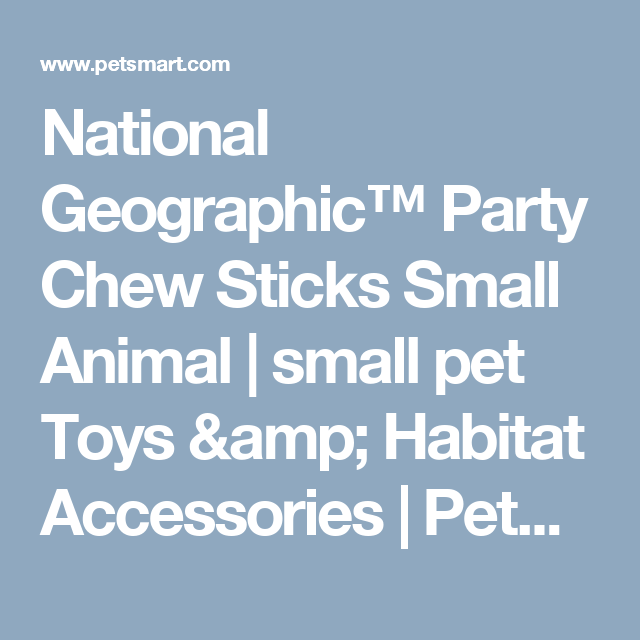 National Geographic™ Party Chew Sticks Small Animal | small pet Toys & Habitat Accessories | PetSmart