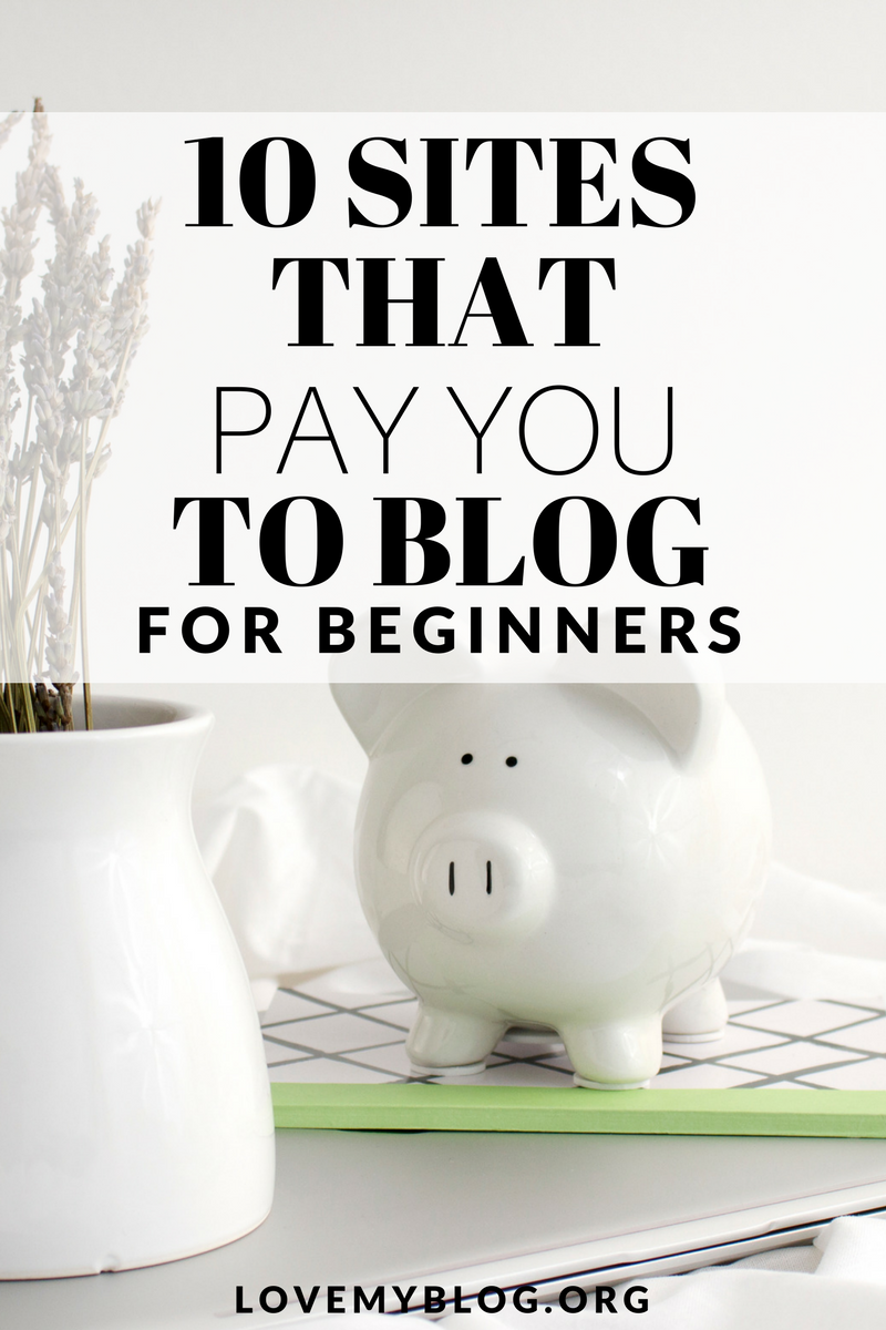 10 Sites That Pay You to Blog. Get paid to blog | Pinterest | Online ...